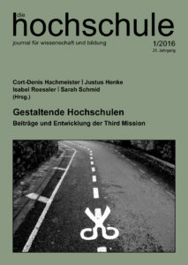 Gestaltende Hochschulen. Beiträge und Entwicklungen der Third Mission