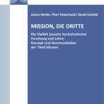 Mission, die dritte. Gesellschaftliche Leistungen der Hochschulen neben Forschung und Lehre: Konzept und Kommunikation der Third Mission
