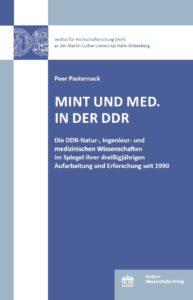 MINT und Med. in der DDR. Die DDR-Natur-, Ingenieur- und medizinischen Wissenschaften im Spiegel ihrer dreißigjährigen Aufarbeitung und Erforschung seit 1990