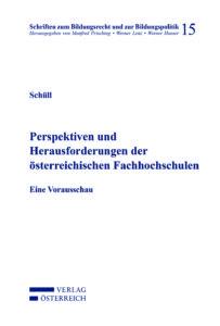 Perspektiven und Herausforderungen der österreichischen Fachhochschulen. Eine Vorausschau
