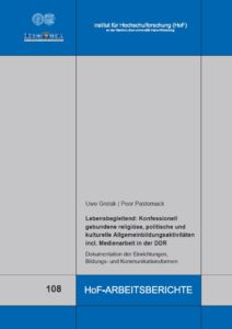 Lebensbegleitend: Konfessionell gebundene religiöse, politische und kulturelle Allgemeinbildungsaktivitäten incl. Medienarbeit in der DDR