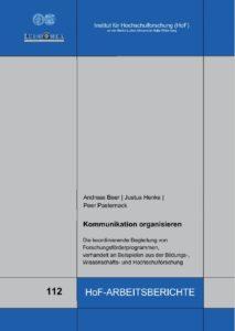 Kommunikation organisieren. Die koordinierende Begleitung von Forschungsförderprogrammen, verhandelt an Beispielen aus der Bildungs‐, Wissenschafts‐ und Hochschulforschung
