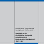Soziologie an der Martin-Luther-Universität Halle-Wittenberg: Dokumentation zum Zeitraum 1945 – 1991