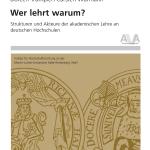 Wer lehrt warum?  Strukturen und Akteure der akademischen Lehre an deutschen Hochschulen