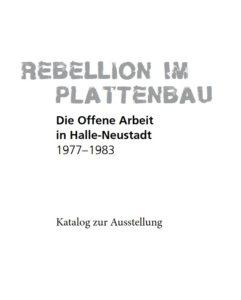 Rebellion im Plattenbau. Die Offene Arbeit in Halle-Neustadt 1977–1983