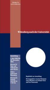Wittenberg nach der Universität. Begleitheft zur Ausstellung