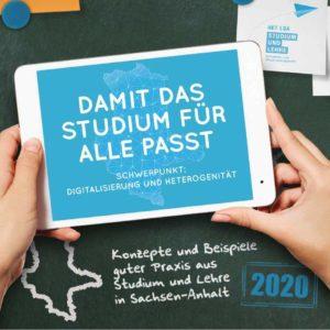 Damit das Studium für alle passt. Konzepte und Beispiele guter Praxis aus Studium und Lehre in Sachsen-Anhalt.