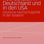 Hochschulen in Deutschland und in den USA: Deutsche Hochschulpolitik in der Isolation
