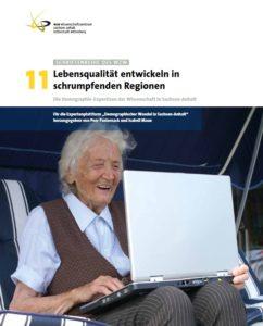 Lebensqualität entwickeln in schrumpfenden Regionen. Die Demographie-Expertisen der Wissenschaft in Sachsen-Anhalt