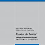 Disruption oder Evolution? Systemische Rahmenbedingungen der Digitalisierung in der Hochschulbildung